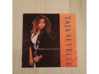 "TAJA SEVELLE - WOULDN´T YOU LOVE TO LOVE ME. (7"" SINGEL)"
