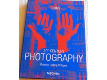20th Century PHOTOGRAPHY, Museum Ludwig Cologne, FOTO, Fotokonst, Taschen Icons