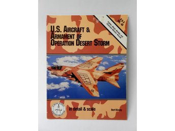 In detail & scale - U.S. Aircraft & Armament of Operation Desert Storm