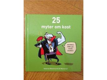 25 myter om kost - en perfekt presentbok - Järvsö - 25 myter om kost - en perfekt presentbok - Järvsö