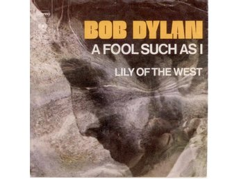 "BOB DYLAN - A Fool Such As I  7"" Singel  Holland"