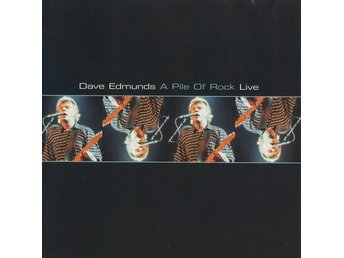 CD -Dave Edmunds ‎– A Pile Of Rock Live