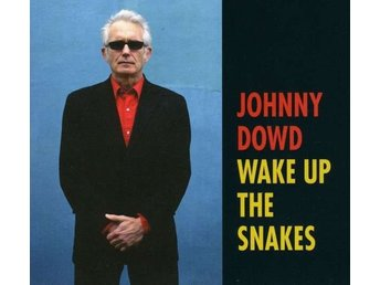Johnny Dowd - Wake Up The Snakes, digipack CD