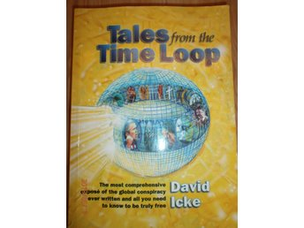 TALES FROM THE TIME LOOP David Icke new age religion konspiration Engelska böcke