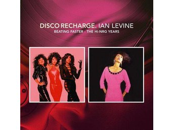 Disco Recharge. Ian Levine - Beating Faster - The Hi-Nrg Years