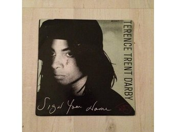 "TERENCE TRENT D´ARBY - SIGN YOUR NAME. (7"" SINGEL)"