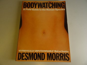 Bodywatching - A field guide to the human species