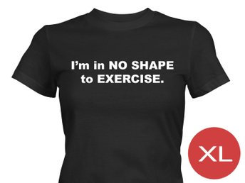 Im In No Shape To Exercise T-Shirt Tröja Rolig Tshirt med tryck Svart DAM XL