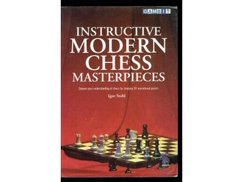 Instructive modern chess masterpieces (På engelska)