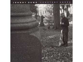 Johnny Dowd - Cemetery Shoes, digipack CD