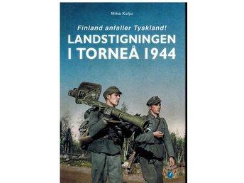 Andra Världskriget Finland anfaller Tyskland i Torneå 1944 - Falun - Andra Världskriget Finland anfaller Tyskland i Torneå 1944 - Falun