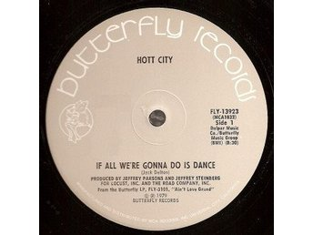 "Hott City – If all we´re gonna do is dance (Butterfly 12"")"