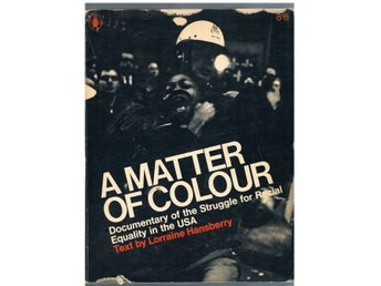A Matter of Colour. Documentary of the Struggle for Racial Equality in the USA