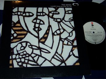 "DOVES THE - I WOULDN´T KNOE YOU FROM THE REST 12"" 1991"