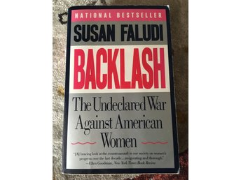 Backlash, the undeclared war against American women, Susan Faludi