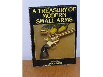 A Treasury of modern small arms.