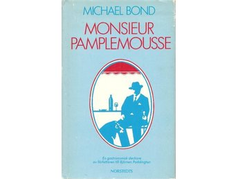 Michael Bond: Monsieur Pamplemousse.
