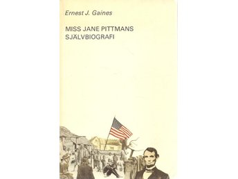 Ernest J. Gaines: Miss Jane Pittmans självbiografi.