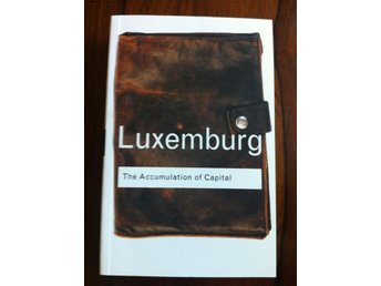 Luxemburg, Rosa: The Accumulation of Capital