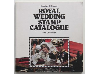Royal Wedding Stamp Catalogue and Checklist - Stanley Gibbons - Tierp - Royal Wedding Stamp Catalogue and Checklist - Stanley Gibbons - Tierp