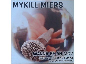 Mykill Miers  titel*  Wanna Be An MC?* 12