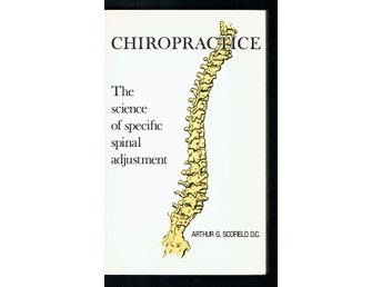 Chiropractice - The science of specific spinal adjustment