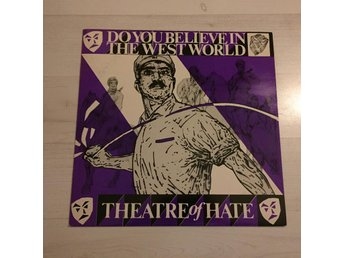 "THEATRE OF HATE - DO YOU BELIEVE IN THE WEST WORLD. (12"")"
